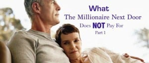 What-The-Millionaire-Next-Door-Does-NOT-Pay-For-Part-1