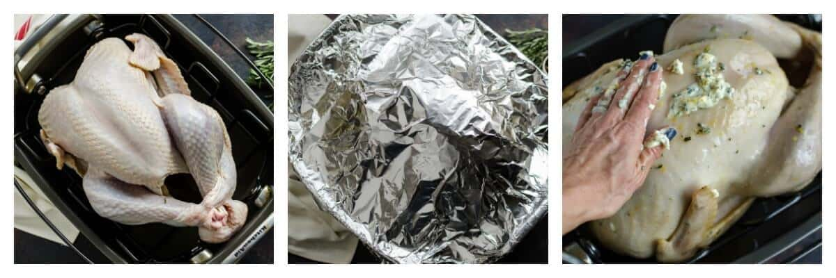 3 step by step images showing uncooked turkey in a roasting pan, complete pan and turkey covered with foil, and hands rubbing butter mixture over partially cooked turky