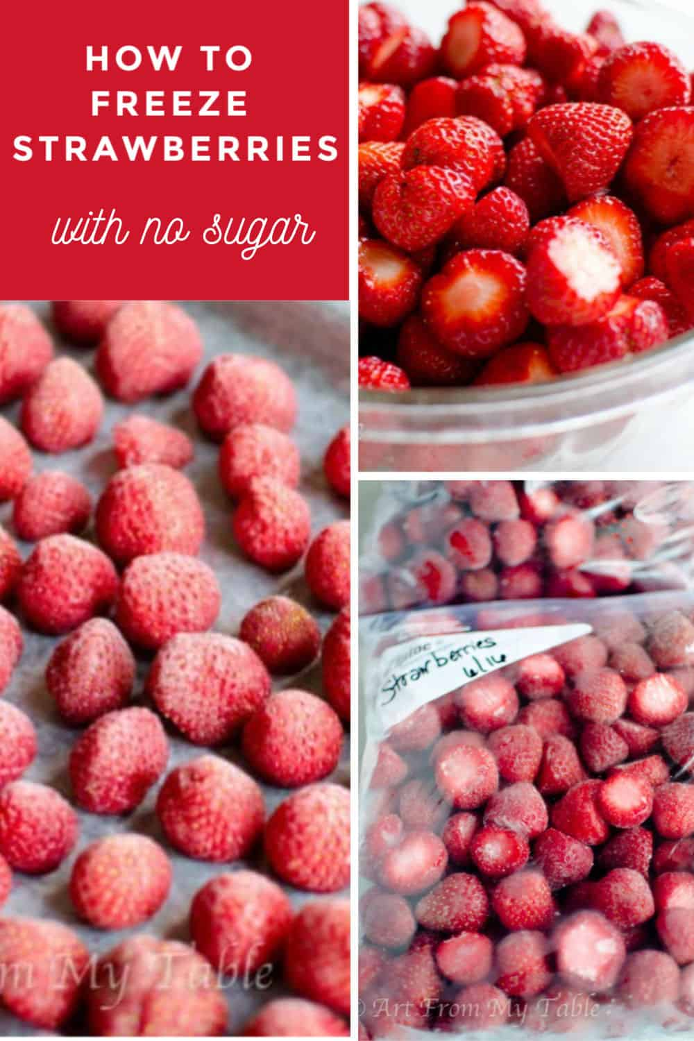 Enjoy the peak flavor of those fresh picked strawberries all year long. Here's 3 different EASY ways to freeze them. Without sugar, with sugar, or with simple syrup. via @artfrommytable